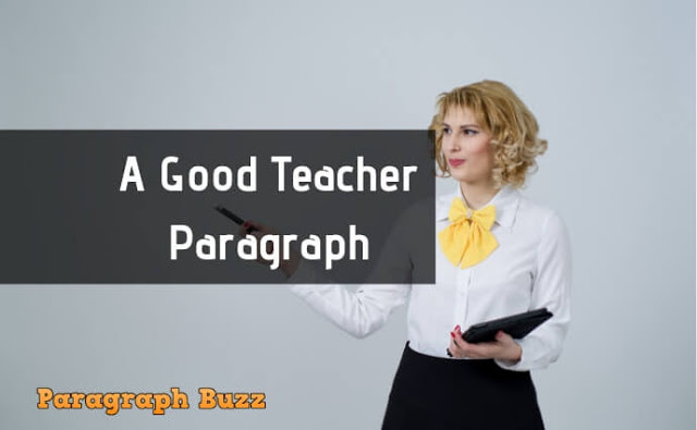 A Good Teacher Paragraph