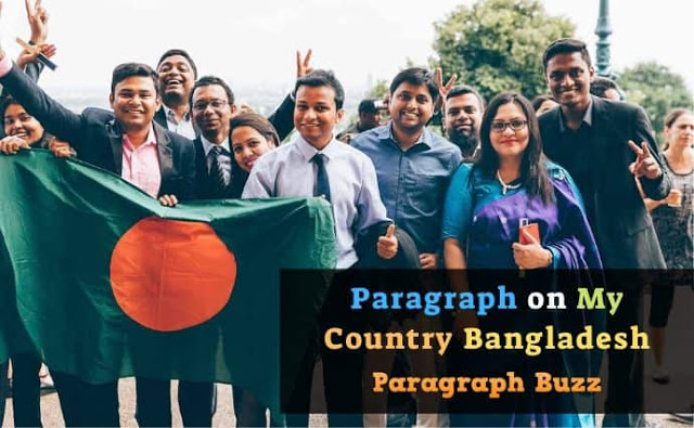 Paragraph on My Country Bangladesh