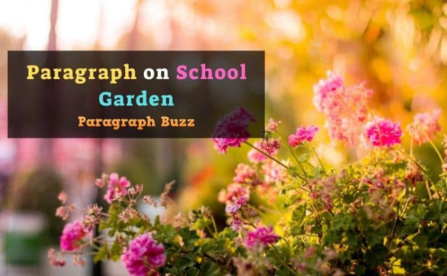 Paragraph on School Garden