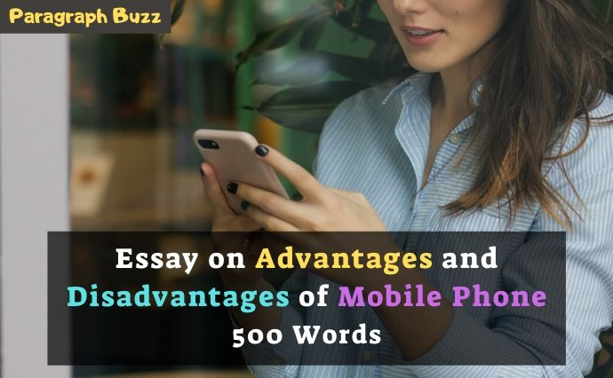 Essay on Advantages and Disadvantages of Mobile Phone in 500 Words