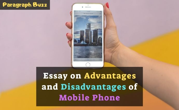 Essay on Advantages and Disadvantages of Mobile Phone