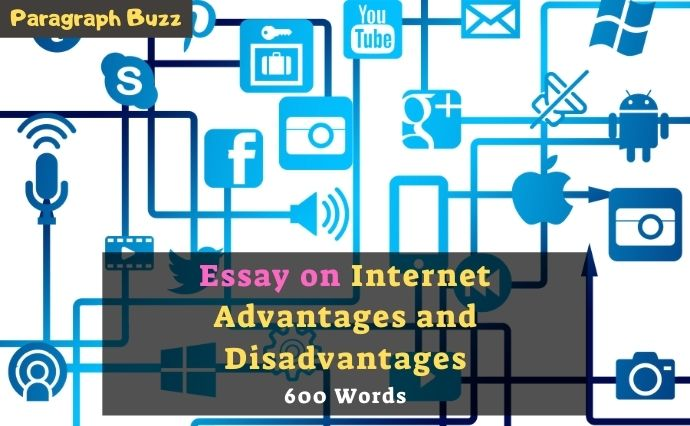 Essay on Advantages and Disadvantages of Internet in 600 Words